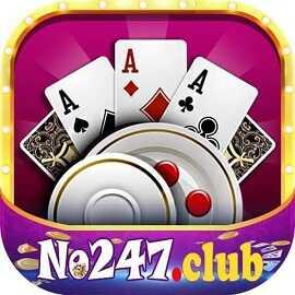 No247 Club | Nổ 247 Club – Đẳng Cấp Game Bài Quốc Tế